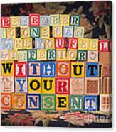 Remember No One Can Make You Feel Inferior Without Your Consent Canvas Print