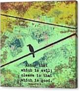 Romans 12 9 Canvas Print