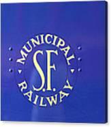 S F Municipal Railway Canvas Print