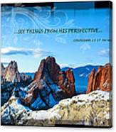 See Things From His Perspective Canvas Print