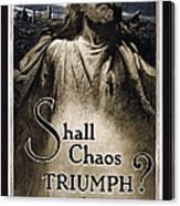 Shall Chaos Triumph - W W 1 - 1919 Canvas Print