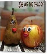 She Was The Apple Of His Eye Canvas Print