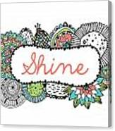 Shine Part 2 Canvas Print