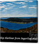 Ship Harbour From Sugarloaf Hill - Historic Town - Atlantic Charter Canvas Print