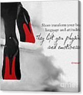 Shoes Transform You Canvas Print