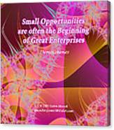 Small Opportunities Canvas Print