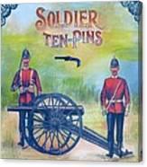 Soldier Ten-pins Canvas Print