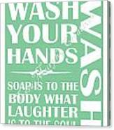 Solid Wash Your Hands Canvas Print
