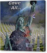 Some Gave All... Canvas Print