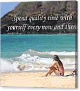 Spend Quality Time With Yourself Canvas Print