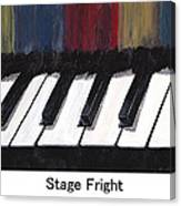 Stage Fright Named Canvas Print