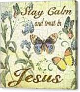 Stay Calm-trust In Jesus-2 Canvas Print