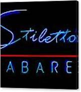 Stiletto's Cabaret Canvas Print