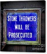 Stone Throwers Be Warned Canvas Print
