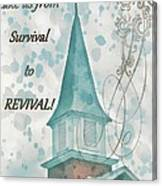 Survival To Revival Canvas Print
