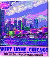 Sweet Home Chicago IIi Canvas Print