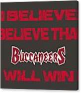 Tampa Bay Buccaneers I Believe Canvas Print