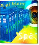 Tardis Time And Relative Dimension In Space Canvas Print