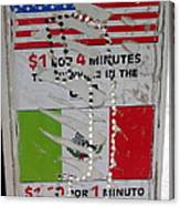 Telephone  Usa Mexico One Dollar Four Minutes Booth Us Mexico Flags Eloy Arizona 2005 Canvas Print
