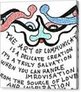 The Art Of Communication... Canvas Print