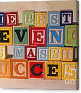 The Best Revenge Is Massive Success Canvas Print