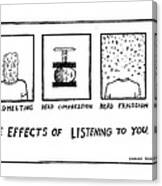 The Effects Of Listening To You Canvas Print