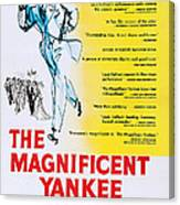 The Magnificent Yankee, Us Poster Art Canvas Print