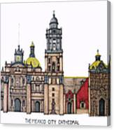 The Mexico City Cathedral Canvas Print