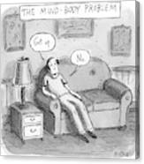 The Mind Body Problem Canvas Print