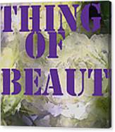 Thing Of Beauty Canvas Print