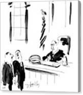 This Judge Is Known As Tough But Fair Canvas Print