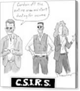 Three Investigators/irs - Two Men Canvas Print