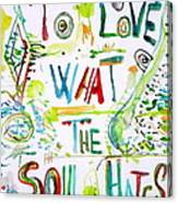To Love What The Soul Hates Canvas Print