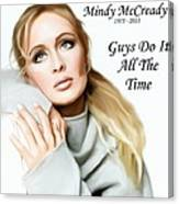 Tribute Mindy Mccready Guys Do It All The Time Canvas Print