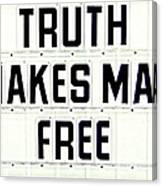 Truth Makes Man Free- In White Canvas Print