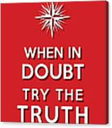 Try Truth Red Canvas Print