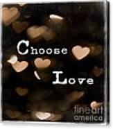 Typography - Choose Love Canvas Print
