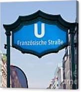 Ubahn Franzosische Strasse Berlin Germany Canvas Print