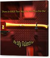 Valentine Two Ways To Put This Fire Out Canvas Print