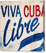 Viva Cuba Libre Sign Canvas Print