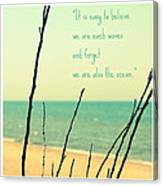 We Are Also The Ocean Canvas Print