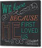 We Love.... Canvas Print