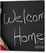 Welcome Home Sign On Chalkbaord Canvas Print