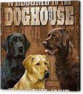 Welcome To The Dog House Canvas Print
