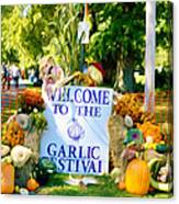 Welcome To The Garlic Festival Canvas Print