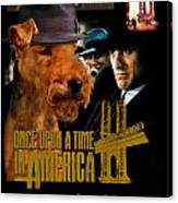 Welsh Terrier Art Canvas Print - Once Upon A Time In America Movie Poster Canvas Print