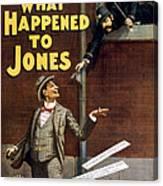 What Happened To Jones Canvas Print
