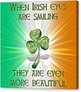 When Irish Eyes Are Smiling Canvas Print
