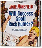 Will Success Spoil Rock Hunter, Us Canvas Print