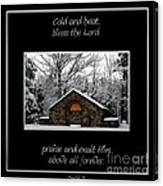 Winter At Chestnut Ridge Park Cold And Heat Bless The Lord Praise And Exalt Him Above All Forever Canvas Print